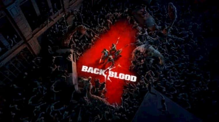 Back 4 Blood Oyun Videosu Çıktı