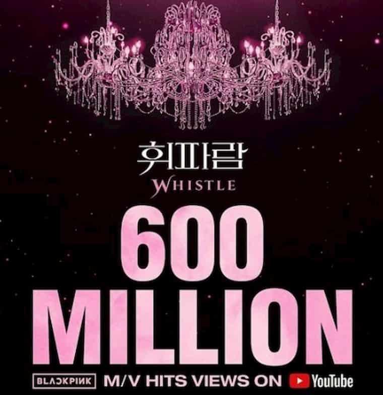 BLACKPINK Whistle 600 Milyon Görüntülenmeyi Aştı