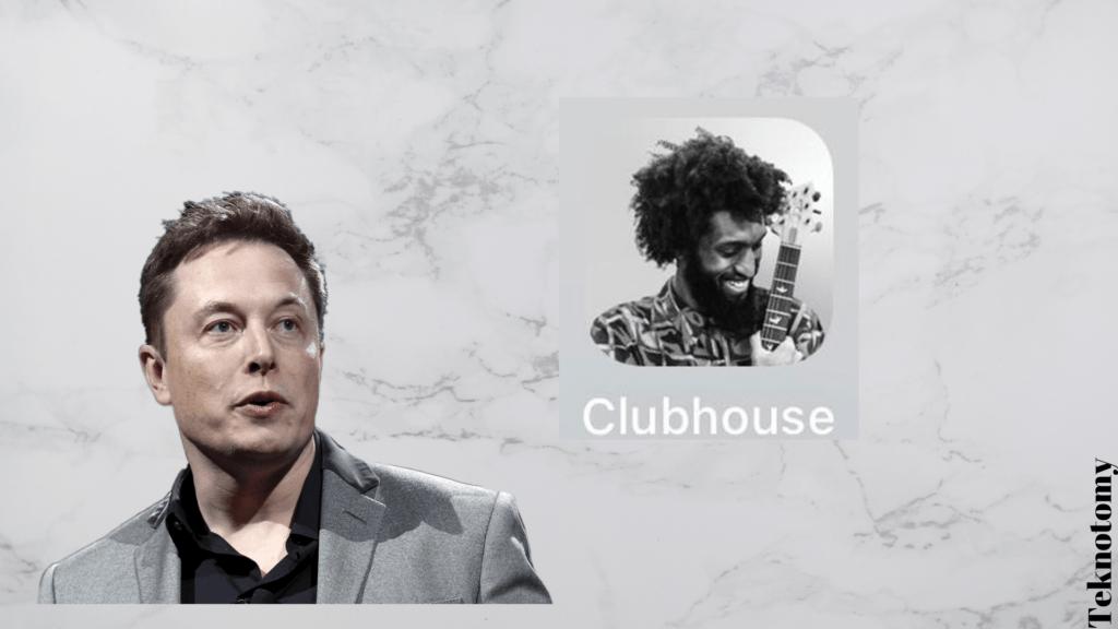 Elon Musk Clubhouse Hakkında Yorum Yaptı