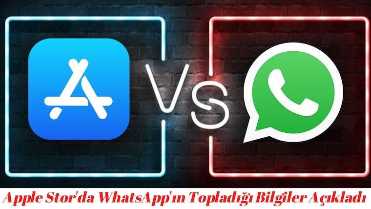 Apple Store'da WhatsApp'ın Topladığı Bilgiler Açıklandı
