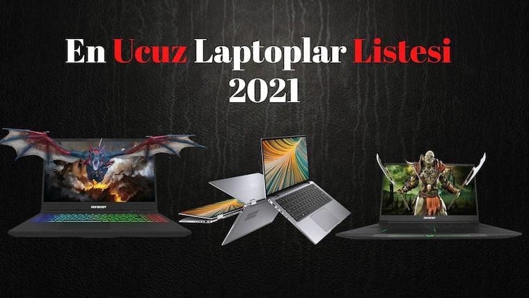 Kaliteli ve Ucuz Laptop Listesi 2021