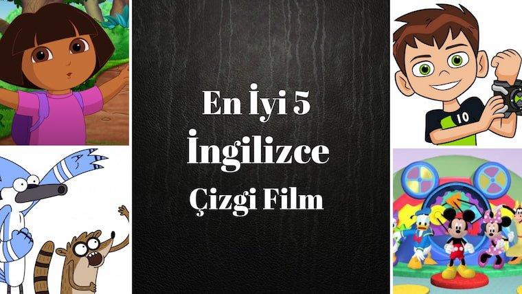 En İyi 5 İngilizce Çizgi Film