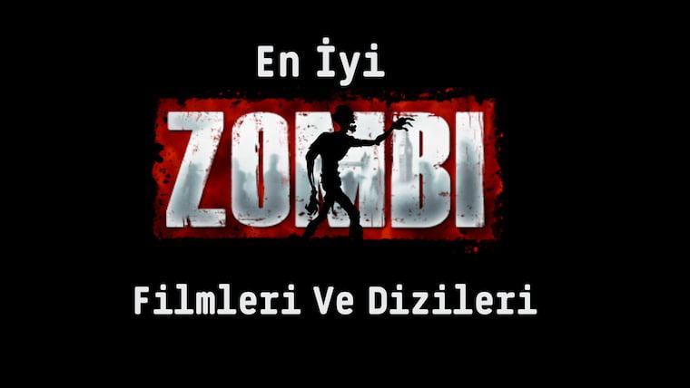 En İyi Zombi Filmleri ve Dizileri