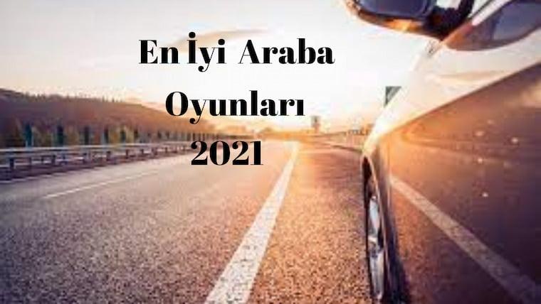 En İyi Mobil Araba Oyunları 2021